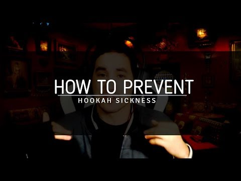 How To Prevent Hookah Sickness | Tips |