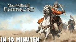 Mount & Blade 2: Bannerlord in 10 Minuten!