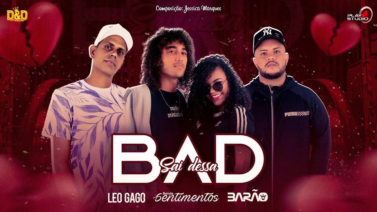 Leo Gago, Barão e Banda Sentimentos - Sai dessa bad