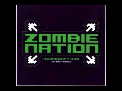 Zombie nation - KernKraft400 - Woah oh oh Remix