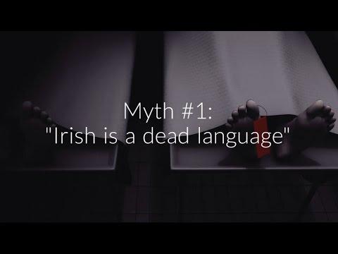 "Myth #1: ""Irish is a dead language"""