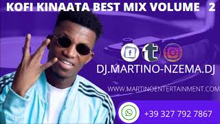 Kofi Kinaata Best Mix Volume 2 - DJ.MARTINO-NZEMA.DJ