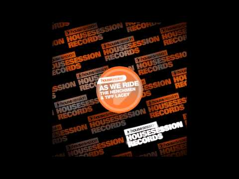 The Henchmen & Tiff Lacey : As We Ride (Brown Sneakers Remix)