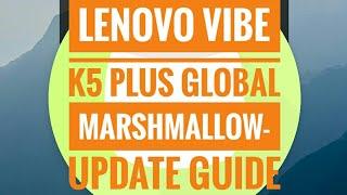 LENOVO VIBE K5 PLUS/K5 global marshmallow update- installation explained