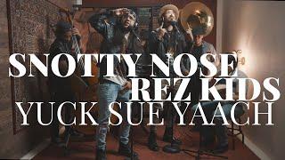 Snotty Nose Rez Kids -  Yuck Sue Yaach | SIDEWAYS