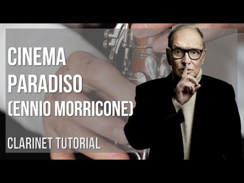 How to play Cinema Paradiso by Ennio Morricone on Clarinet (Tutorial)