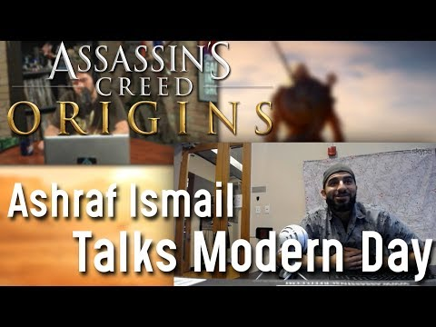 Ashraf Ismail Talks Assassin's Creed Origins Modern Day! (VIDEO ARCHIVE)