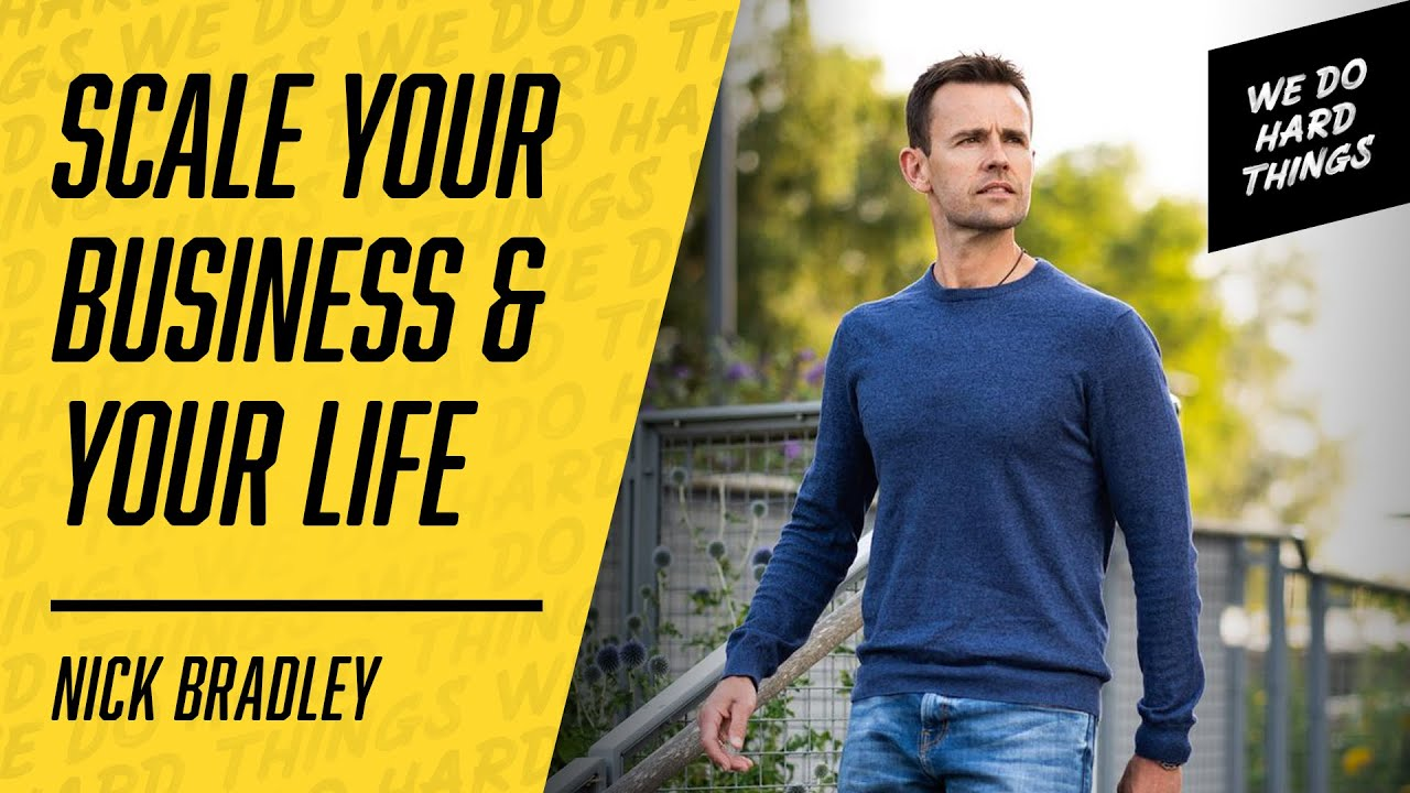 Business Growth Expert Reveals Truth Behind His Success   Nick Bradley on We Do Hard Things Podcast