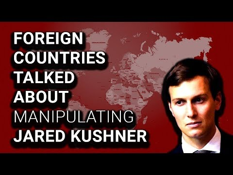 FOUR COUNTRIES Talked About Manipulating Jared Kushner