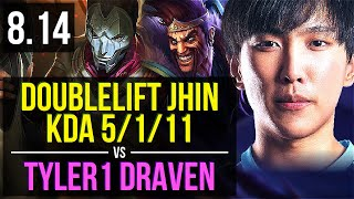 TL Doublelift - JHIN vs tyler1 - DRAVEN (ADC) ~ KDA 5/1/11 ~ NA Challenger ~ Patch 8.14