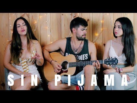 SIN PIJAMA - BECKY G | (COVER CON MI HERMANA) CAROLINA Y SERGIO