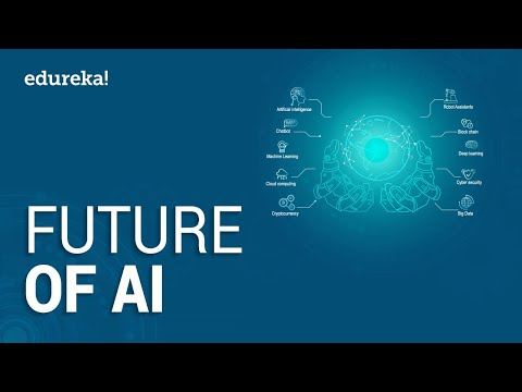 The Future of AI | How will Artificial Intelligence Change the World in 2020? | Edureka