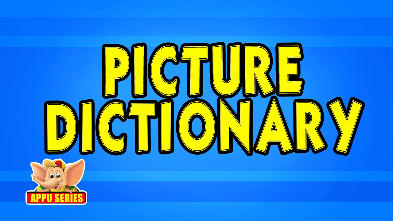 Picture Dictionary - Kids - Animation Learn Series