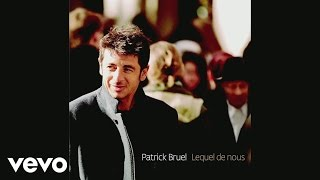 Patrick Bruel - She's Gone (English Version) (Audio)