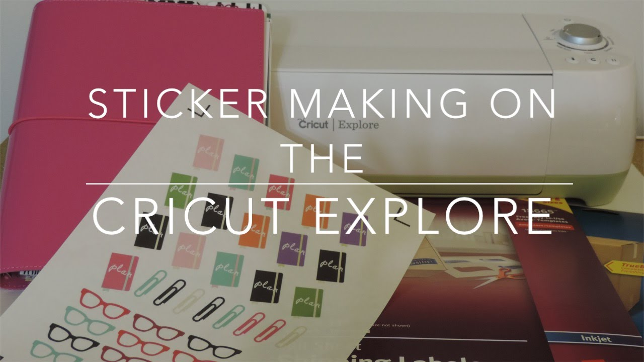 How i make planner stickers on my cricut explore