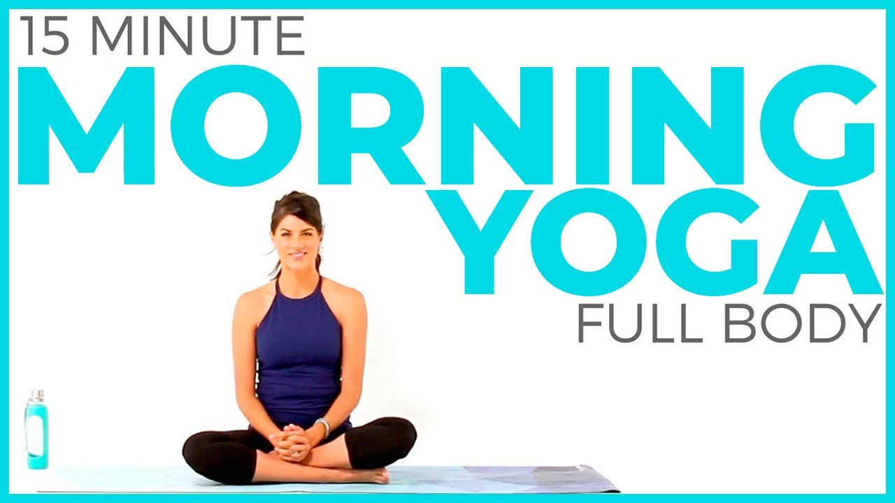 15 Minute Morning Yoga Routine Full Body Yoga Flow Youtube