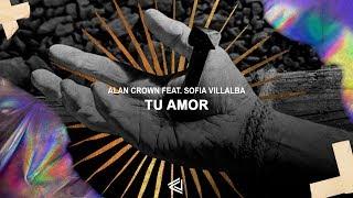 Alan Crown Ft. Sofia Villalba - Tu Amor (Lyric Video)