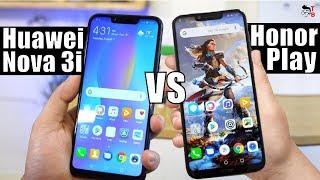 Honor Play vs Huawei Nova 3i: Which One Should You Buy in 2018?