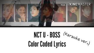 NCT U (엔씨티 유) - BOSS [Karaoke ver.] Color Coded Lyrics [Instrumental not clear/Kpop]