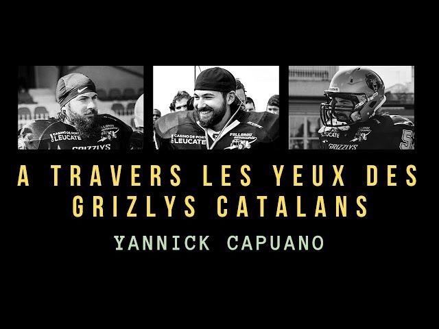 Episode 1 Yannick Capuano - A TRAVERS LES YEUX DES GRIZZLYS CATALANS