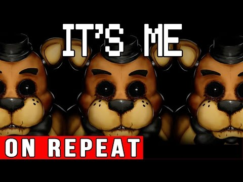 "Five Nights At Freddy's Song ""It's Me"" ON REPEAT (1 hour version)"