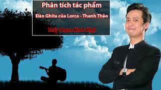 Phân tích tác phẩm Đàn Ghita của Lorca - Thanh Thảo - Thầy phạm minh nhật