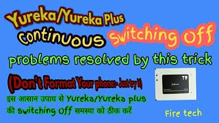 {HINDI} Yureka/Yureka plus continious switching off problem resolved/आपना yureka phone सही करें.....