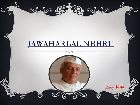 an essay on jawaharlal nehru in english language  an essay on jawaharlal nehru in english language