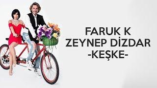 Faruk K  Zeynep Dizdar - Keşke (Yok Daha Neler  Tiyatro Müzikleri)