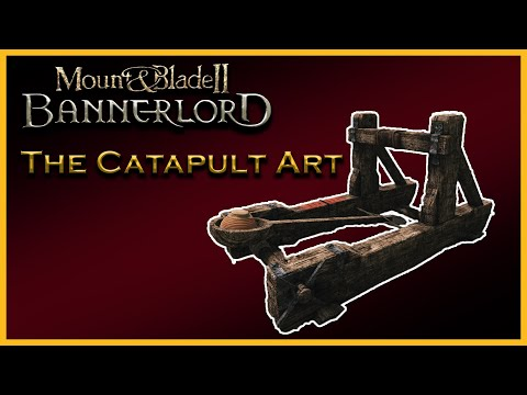 THE CATAPULT ART - Mount & Blade II Bannerlord