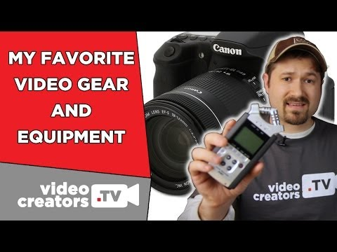 My Favorite Video Camera Gear and Equipment