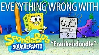 "Everything Wrong With SpongeBob SquarePants ""Frankendoodle"""