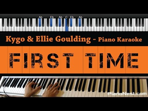 Kygo & Ellie Goulding - First Time - Piano Karaoke / Sing Along / Cover with Lyrics