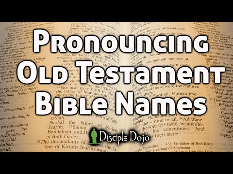 How To Pronounce All Those Old Testament Bible Names