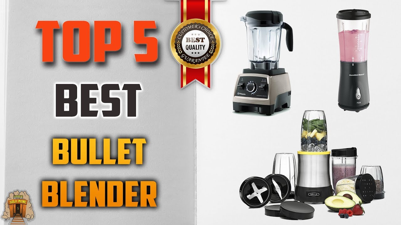 Top 5 Best Bullet Blender Reviews | Grab The One