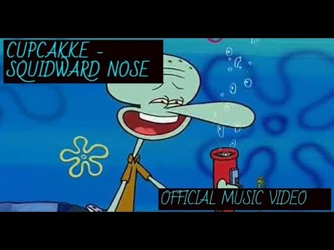 CUPCAKKE - SQUIDWARD NOSE OFFICIAL MUSIC VIDEO Mp3