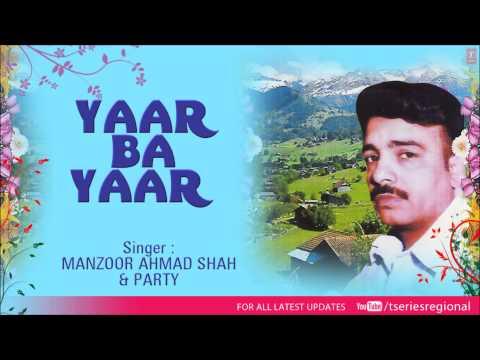 Choun Mohabat Dilber - Kashmiri Full Song - Yaar Ba Yaar (Sheik Fayaz)
