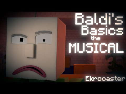 """BALDI'S BASICS the MUSICAL"" 