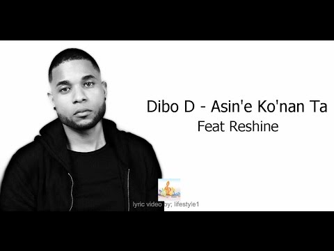 Dibo D - Asin'e Ko'nan Ta Ft. Reshine (lyrics)