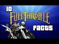 10 Full Throttle Facts