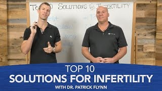 Top 10 Solutions for Infertility with Dr. Patrick Flynn