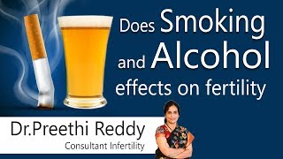 Hi9 | Does smoking and alcohol effects on fertility | Dr preethi reddy | Consultant Infertility