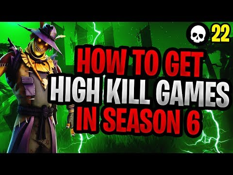 How To Get HIGH Kill Games In Season 6! (Fortnite Battle Royale Tips)