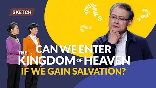 "Bible Devotions | 2019 Christian Skit ""Can We Enter the Kingdom of Heaven If We Gain Salvation?"" (English Dubbed)"
