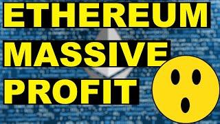 Ethereum Massive Profit Incoming!