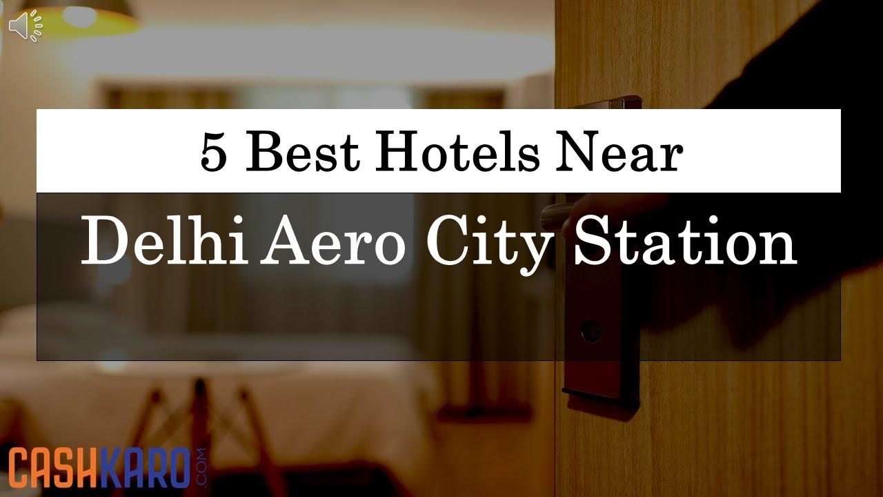 5 Best Hotels Near Delhi Aero City Station 2019