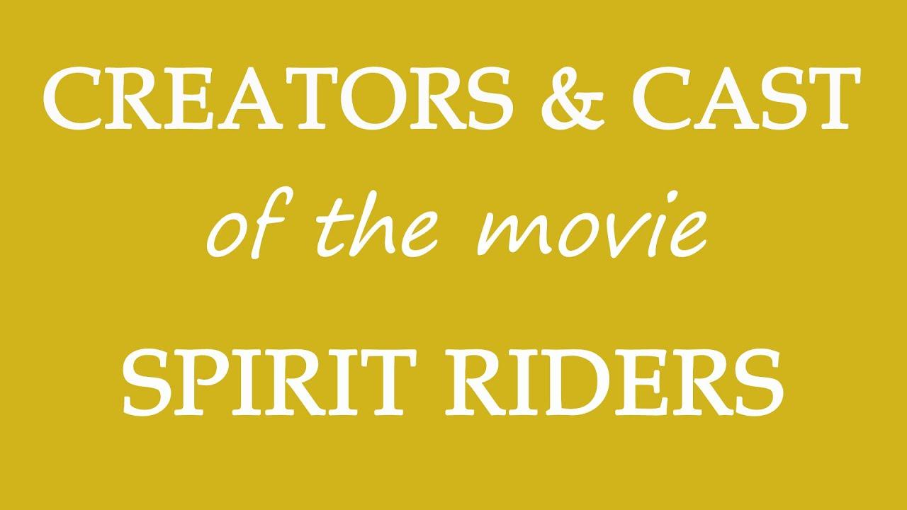 Download Spirit Riders (2015) Film Cast Information