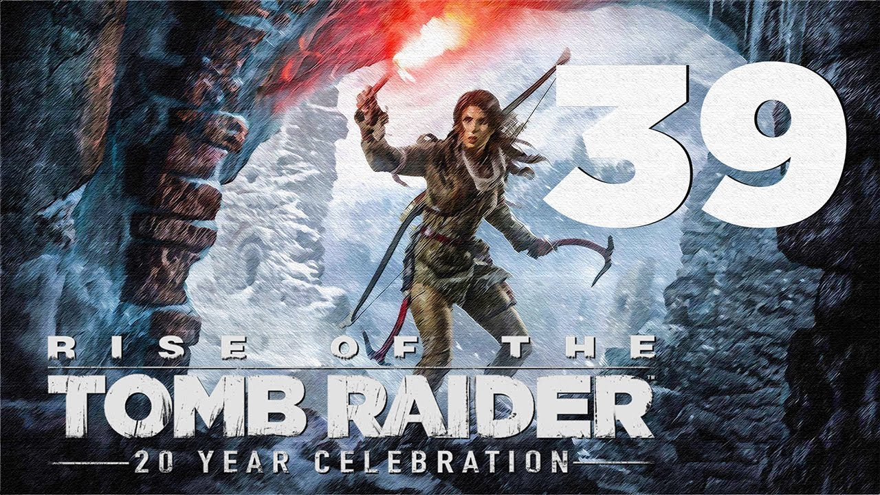 Rise Of The Tomb Raider 20 Year Celebration Walkthrough The