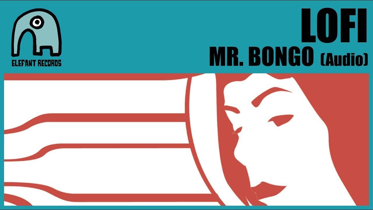 LOFI - Mr  Bongo [Audio]