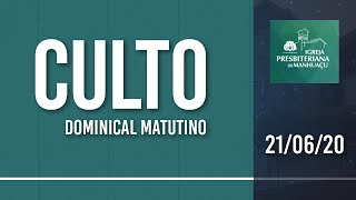 Culto Dominical Matutino - 21/06/20